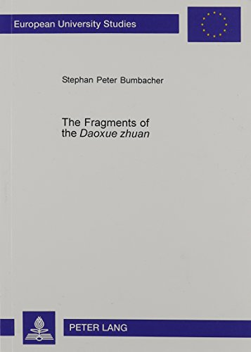 9780820447728: The Fragments of the Daoxue Zhuan: Critical Edition, Translation and Analysis of a Medieval Collection of Daoist Biographies (European University ... 27 : Asian and African Studies, Volume 78)