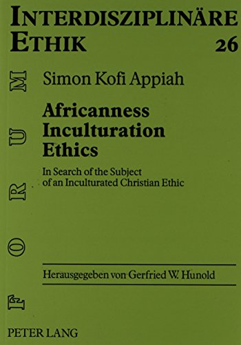 9780820448268: Africanness, Inculturation, Ethics: In Search of the Subject of an Inculturated Christian Ethic (Friedensauer Schriftenreihe)