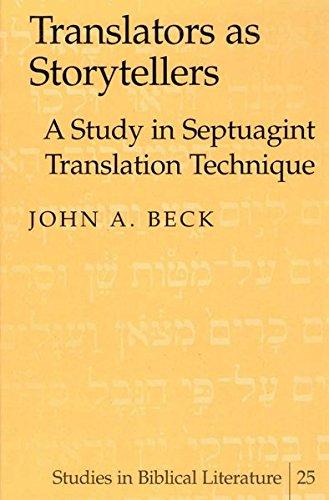 Translators as Storytellers A Study in Septuagint Translation Tec: Beck John A.