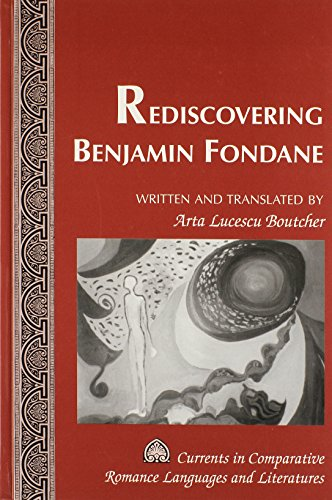 9780820448695: Rediscovering Benjamin Fondane: Written and Translated by Arta Lucescu Boutcher (Currents in Comparative Romance Languages and Literatures)