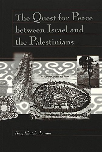 The Quest for Peace Between Israel and the Palestinians: Khatchadourian Haig