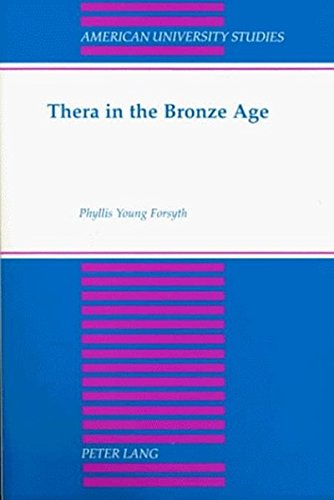 9780820448893: Thera in the Bronze Age (American University Studies)