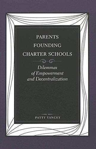 9780820449081: Parents Founding Charter Schools: Dilemmas of Empowerment and Decentralization