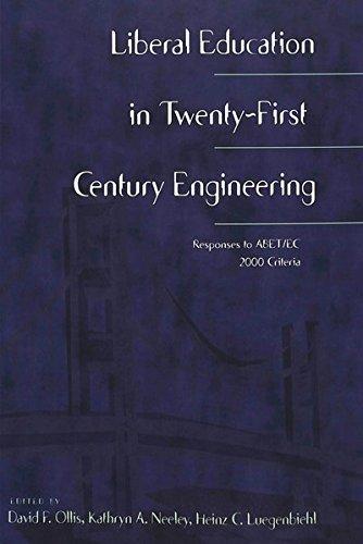 Liberal Education in Twenty-First Century Engineering Responses t: Ollis David F./Neeley Kathryn