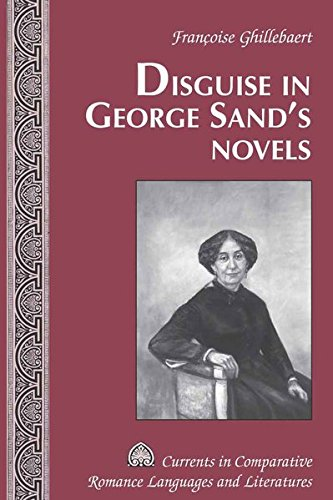 9780820449326: Disguise in George Sand's Novels (Currents in Comparative Romance Languages and Literatures)