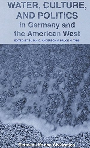 9780820449463: Water, Culture, and Politics in Germany and the American West