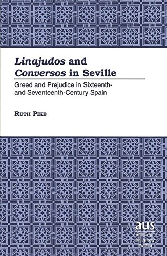 9780820449647: Linajudos and Conversos in Seville: Greed and Prejudice in Sixteenth- and Seventeenth-Century Spain