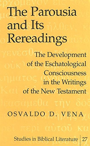 The Parousia and Its Rereadings: The Development of the Eschatological Consciousness in the ...