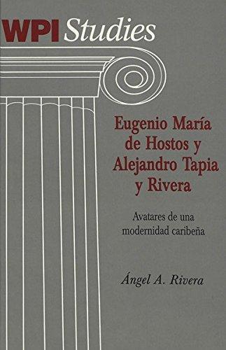 9780820450056: Eugenio Maraia de Hostos y Alejandro Tapia y Rivera: Avatares de UNA Modernidad Caribena (Worcester Polytechnic Institute (WPI Studies) Studies in Science, Technology and Culture)