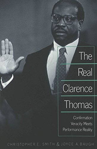 9780820450063: The Real Clarence Thomas: Confirmation Veracity Meets Performance Reality