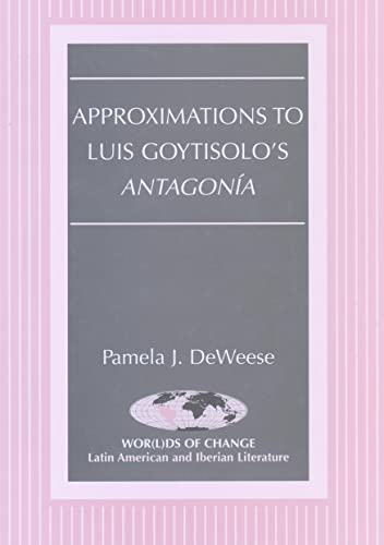 9780820450278: Approximations to Luis Goytisolo's Antagonia