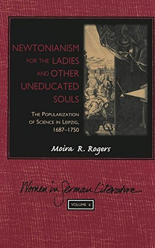 9780820450292: Newtonianism for the Ladies and other Uneducated Souls: The Popularization of Science in Leipzig, 1687-1750 (Women, Gender and Sexuality in German Literature and Culture)