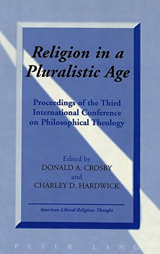 Religion in a Pluralistic Age Proceedings of the Third Internatio: Crosby Donald A./Hardwick Char