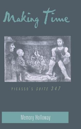"9780820450469: Making Time: Picasso's ""Suite 347 (American University Studies)"