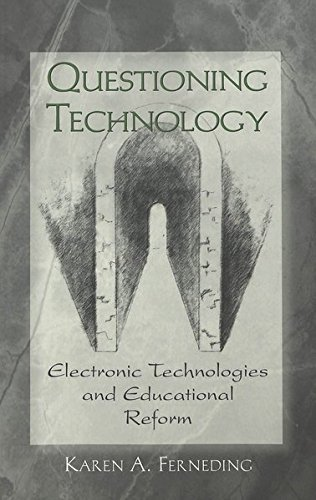 9780820450476: Questioning Technology: Electronic Technologies and Educational Reform (Counterpoints)