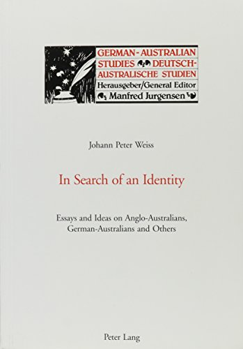 In Search of An Identity : Essays & Ideas on Anglo-Australians, German-Australians & Others (Germ...