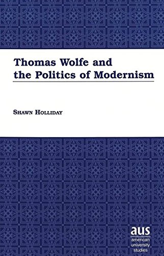 9780820451046: Thomas Wolfe and the Politics of Modernism
