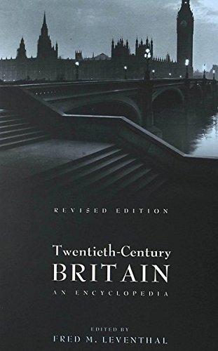 Twentieth-Century Britain: An Encyclopedia: F. M. Leventhal
