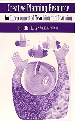 Creative Planning Resource for Interconnected Teaching and: Lacy, Lyn Ellen;