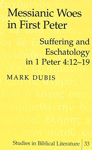 9780820451862: Messianic Woes in First Peter: Suffering and Eschatology in 1 Peter 4:12-19 (Studies in Biblical Literature)