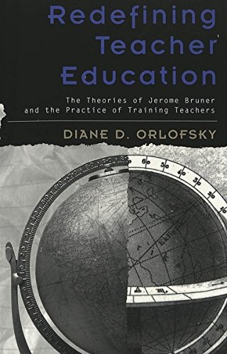 9780820451879: Redefining Teacher Education: The Theories of Jerome Bruner and the Practice of Training Teachers (Rethinking Childhood)