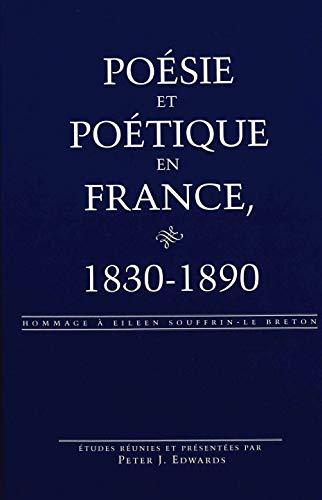 9780820452029: Poésie et poétique en France, 1830-1890: Hommage à Eileen Souffrin-Le Breton