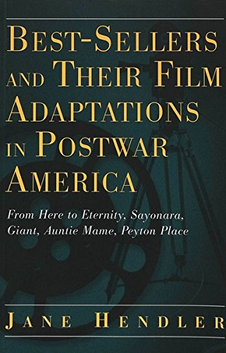 9780820452104: 28: Best-Sellers and Their Film Adaptations in Postwar America: From Here to Eternity, Sayonara, Giant, Auntie Mame, Peyton Place (Modern American Literature)