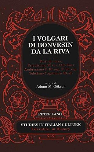 9780820452791: I Volgari Di Bonvesin Da LA Riva: Testi Dei Mss. Trivulziano 93 (Vv. 113-Fine), Ambrosiano T. 10 Sup., N. 95 Sup., Toledano Capitolare 10-28