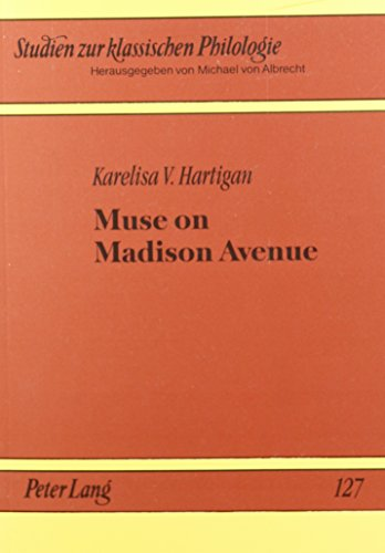 9780820453675: Muse on Madison Avenue: Classical Mythology in Contemporary Advertising (Studien Zur Klassischen Philologie,)