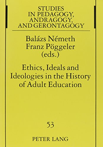 9780820454405: Ethics, Ideals and Ideologies in the History of Adult Education (Euroclio)