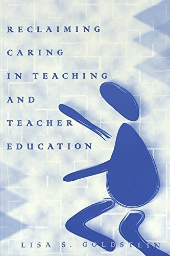 Reclaiming Caring in Teaching and Teacher Education (Rethinking Childhood, Vol. 24): Lisa S. ...