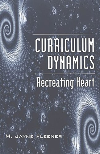 9780820455402: 200: Curriculum Dynamics: Recreating Heart (Counterpoints)