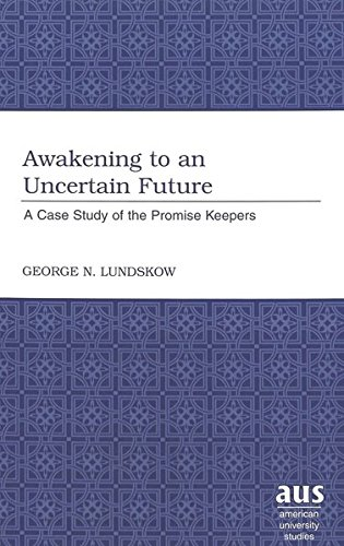 9780820455457: Awakening to an Uncertain Future: A Case Study of the Promise Keepers (American University Studies)