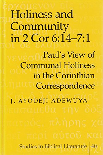 9780820455570: Holiness and Community in 2 Cor 6:14-7:1: Paul's View of Communal Holiness in the Corinthian Correspondence