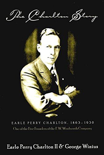 The Charlton Story : Earle Perry Charlton,: Earle Perry Charlton