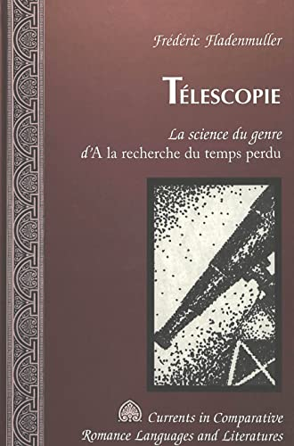 9780820455648: Telescopie: LA Science Du Genre D'a LA Recherche Du Temps Perdu