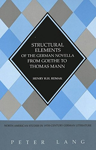 9780820455976: Structural Elements of the German Novella from Goethe to Thomas Mann (North American Studies in Nineteenth-Century German Literature and Culture)