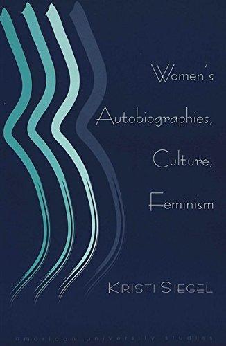 9780820455983: Women's Autobiographies, Culture, Feminism