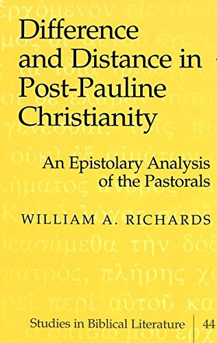 Difference and Distance in Post-Pauline Christianity: William A. Richards