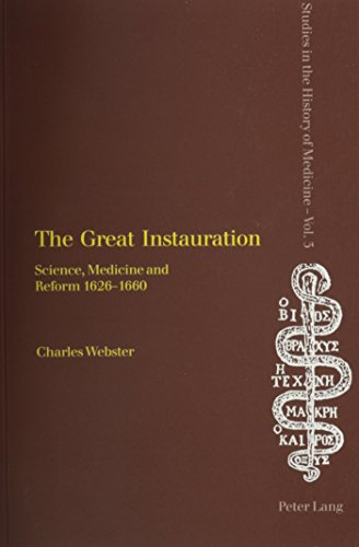 9780820456164: The Great Instauration: Science, Medicine and Reform 1626-1660 (Studies in the History of Medicine, Volume 3)