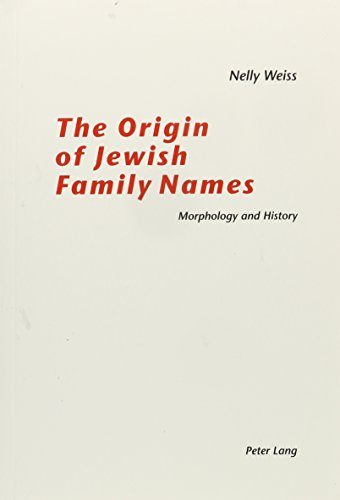 9780820456447: The Origin of Jewish Family Names: Morphology and History