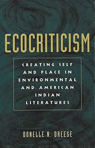 9780820456614: Ecocriticism: Creating Self and Place in Environmental and American Indian Literatures (American Indian Studies)