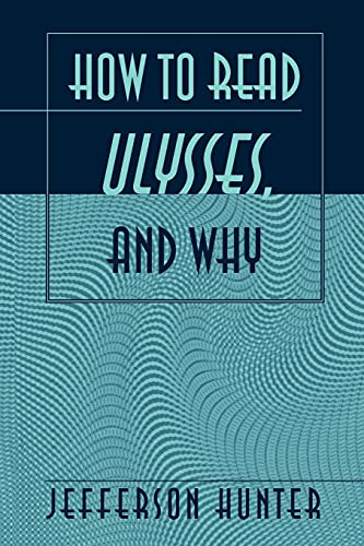 9780820456683: How to Read «Ulysses», and Why