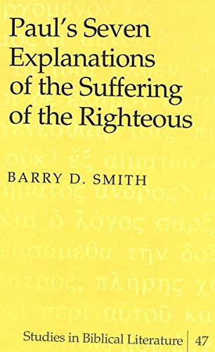 Paul's Seven Explanations of the Suffering of the Righteous: Smith Barry D.