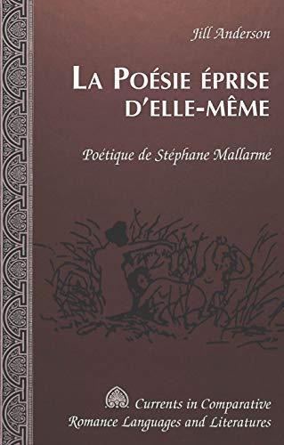 La Poésie éprise d'elle-même Poétique de Stéphane Mallarm&...