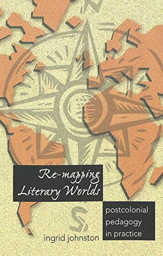 9780820457529: 213: Re-mapping Literary Worlds: Postcolonial Pedagogy in Practice (Counterpoints)