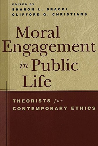 Moral Engagement in Public Life Theorists for Contemporary Ethics: Bracci Sharon / Christians Cli
