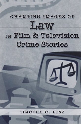Changing Images of Law in Film and: Lenz, Timothy O.
