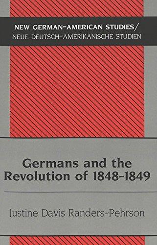 Germans and the Revolution of 1848-1849 (New German-American Studies/Neue ...