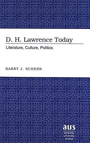 9780820458335: D. H. Lawrence Today: Literature, Culture, Politics (American University Studies Series IV, English Language and Literature)